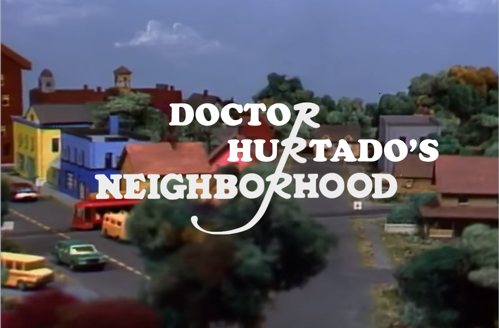 Title screen from Mister Rogers' Neighborhood modified to say Doctor Hurtado's Neighborhood