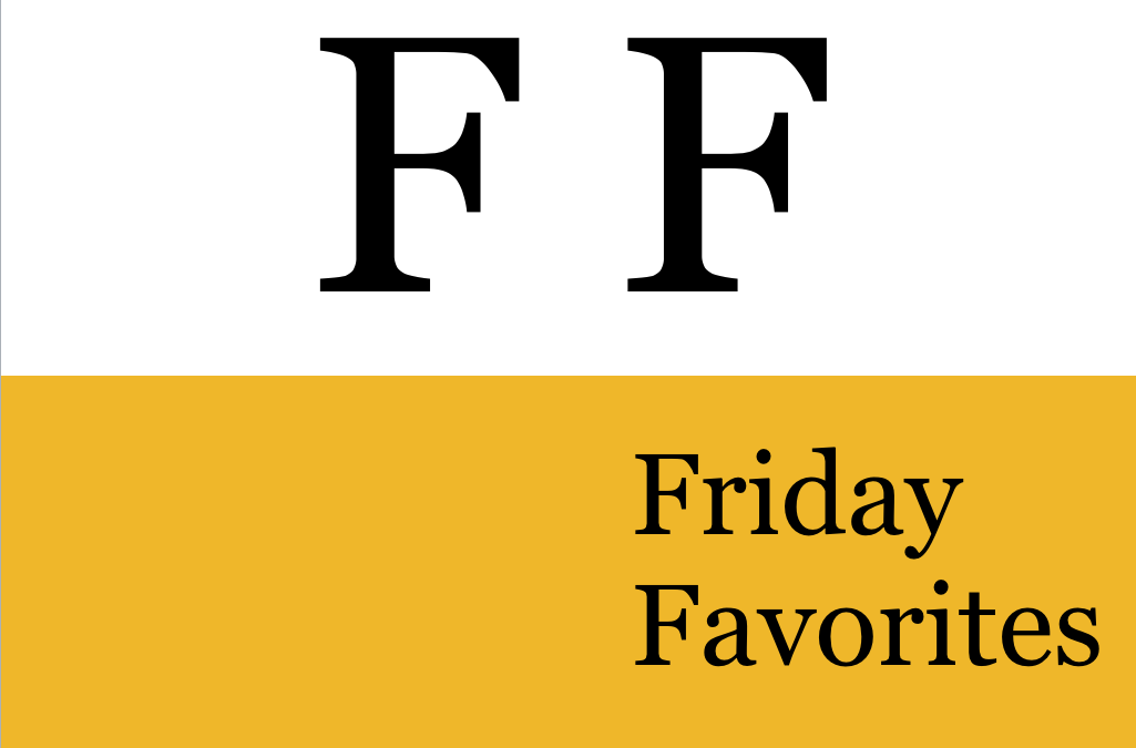 Friday Favorites (31 JAN 20)