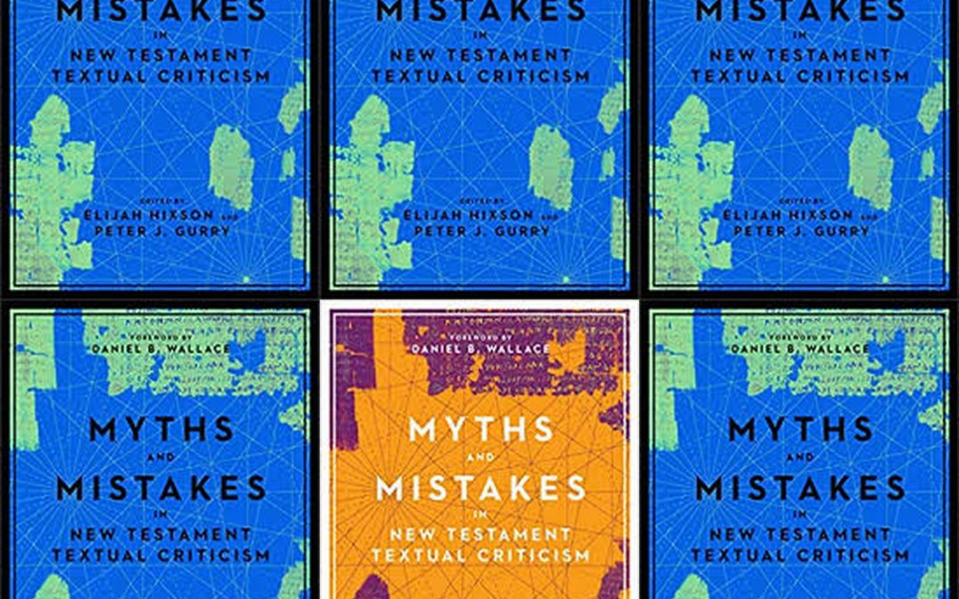 Book Review: Myths and Mistakes in New Testament Textual Criticism