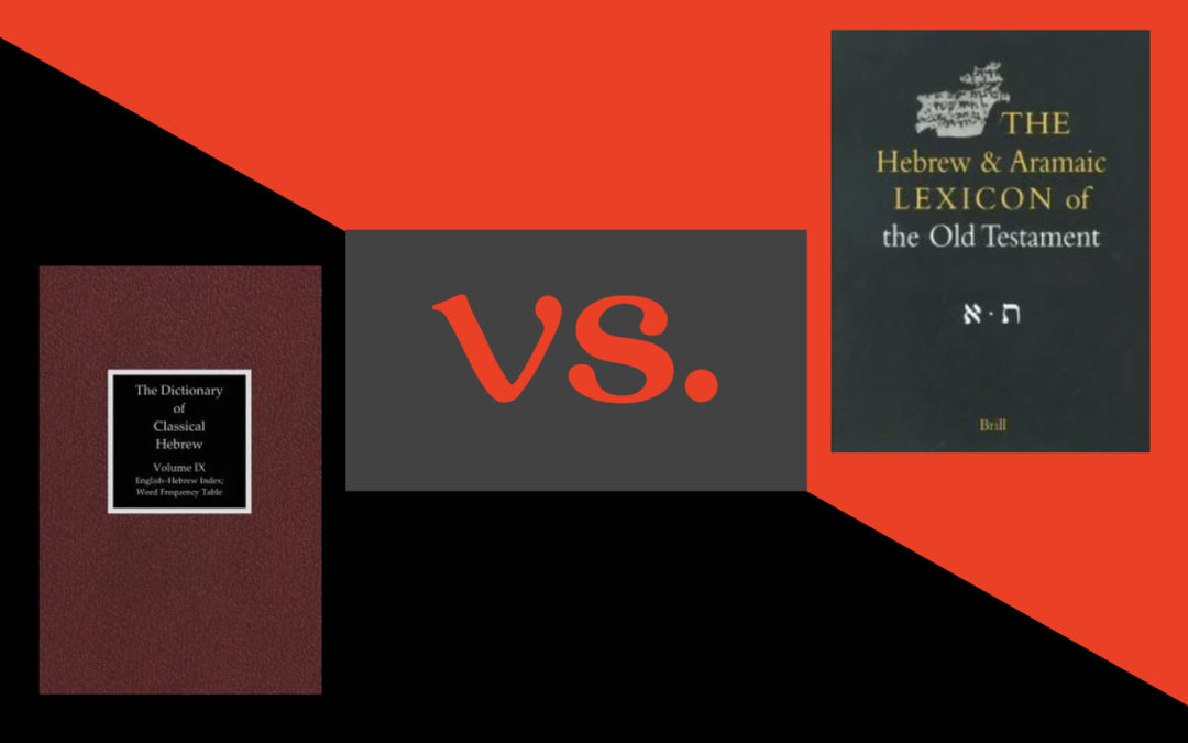 HALOT vs. DCH: Battle of the Hebrew Lexicons—The Final Fight