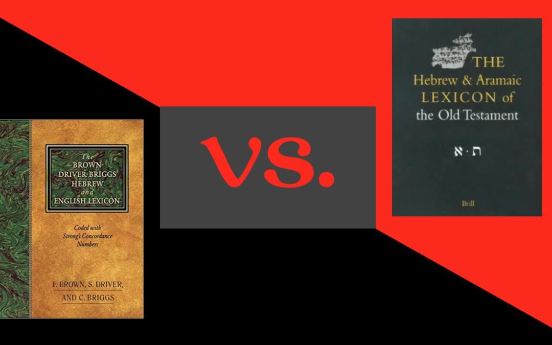 BDB vs. HALOT: Battle of the Hebrew Lexicons