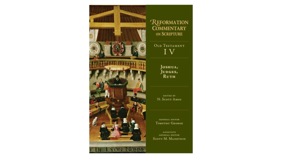 Book Review—Reformation Commentary on Scripture: Joshua, Judges, Ruth
