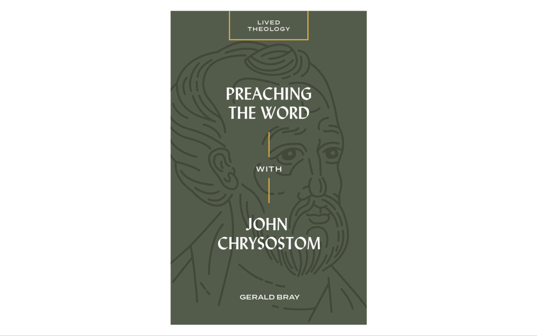 Book Review: Preaching the Word with John Chrysostom