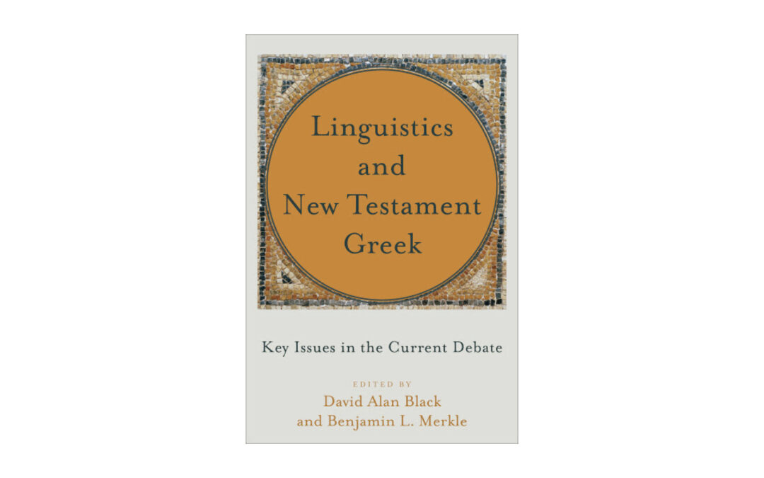 Linguistics and New Testament Greek