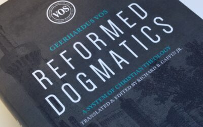 The Reformed Dogmatics of Vos