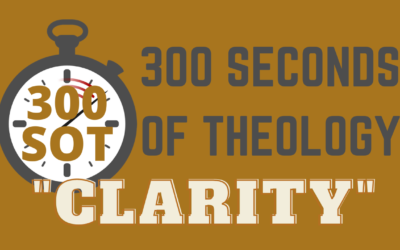 WHAT IS THE CLARITY OF SCRIPTURE?