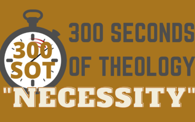 WHAT IS THE NECESSITY OF SCRIPTURE?
